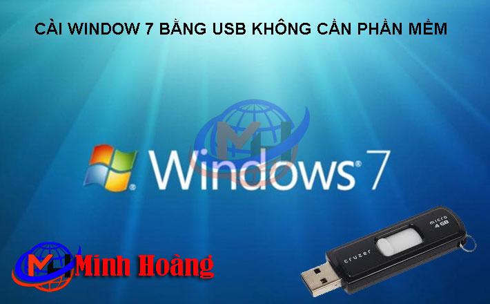 Cài Window7 bằng usb không cần phần mềm